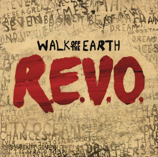 Walk Off The Earth REVO